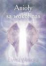 Anioły są wokół nas Werecka Elwira