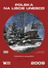Polska na liście UNESCO 2009 Kalendarz ścienny z autografem! Adam Bujak