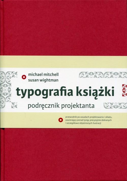 Typografia książki Podręcznik projektanta Mitchell Michael, Wightman Susan