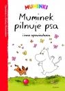 Muminki Muminek pilnuje psa i inne opowiadania
