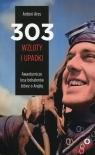 303 wzloty i upadki Awanturnicze losy bohaterów bitwy o Anglię Ares Antoni