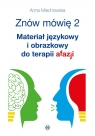 Znów mówię 2. Materiał językowy i obrazkowy do terapii afazji
