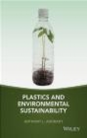 Plastics and Environmental Sustainability