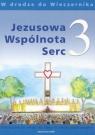 Jezusowa Wspólnota Serc 3 Podręcznik W drodze do WieczernikaSzkoła