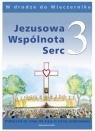 Jezusowa Wspólnota Serc. Podręcznik do nauki religii dla klasy 3 szkoły Teresa Czarnecka, Władysław Kubik