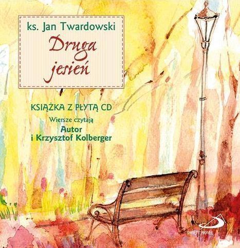 Spotkania, co przychodzą same T.7 Druga jesień+ CD ks. Jan Twardowski