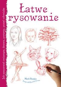 Łatwe rysowanie. Jak narysować: zwierzęta, drzewa, portrety, postać człowieka - Bergin Mark - książka
