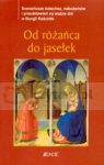 Od różańca do jasełek Scenariusze katechez nabożeństw i przedstawień na Kondrak Elżbieta, Nosek Bogusław (red.)