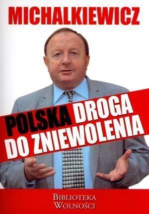 Polska droga do zniewolenia Michalkiewicz Stanisław