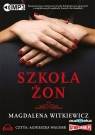 Szkoła żon(audiobook) Witkiewicz Magdalena