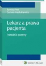 Lekarz a prawa pacjenta. Poradnik prawny Poradnik prawny Hajdukiewicz Dariusz,Rek Tomasz