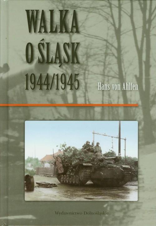 Walka o Śląsk 1944/1945 Ahlfen Hans