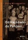 Od Hajnówki do Pahlawi Mironowicz Anna