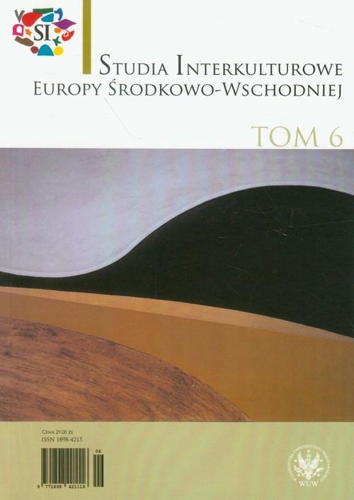 Studia Interkulturowe Europy Środkowo-Wschodniej Tom 6