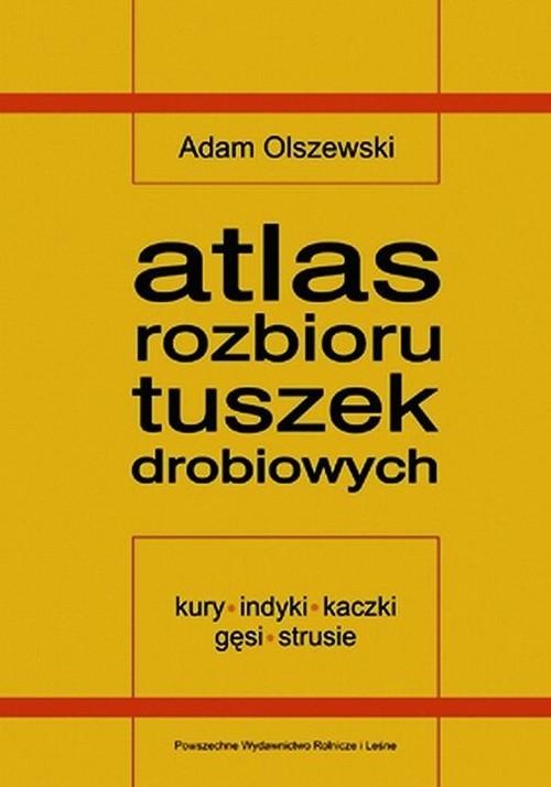 Atlas rozbioru tuszek drobiowych Olszewski Adam