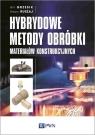Hybrydowe metody obróbki materiałów konstrukcyjnych Grzesik Wit, Ruszaj Adam