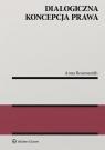 Dialogiczna koncepcja prawa Rossmanith Anna
