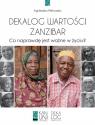 Dekalog wartości Zanzibar. Co naprawdę jest ważne w życiu? Pietruszka Agnieszka