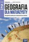 Geografia dla maturzysty 2. Geografia społeczno-ekonomiczna świata. Geografia społeczno-ekonomiczna świata. Zakres rozszerzony - Szkoły ponadgimnazjalne