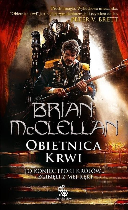 Trylogia magów prochowych Tom 1 Obietnica krwi McClellan Brian