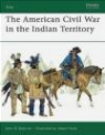 American Civil War in the Indian Territory (E.#140) John D. Spencer, J Spencer