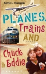 Planes, Trains and Chuck & Eddie
