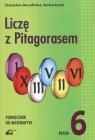 Liczę z Pitagorasem Matematyka 6 Podręcznik