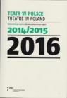 Teatr w Polsce 2016 Praca zbiorowa