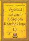 Wykład Liturgii Kościoła Katolickiego tom 1 część 1 Nowowiejski Antoni J.
