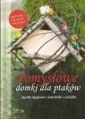 Pomysłowe domki dla ptakówbudki lęgowe, karmniki, poidła Sigrid Tinz