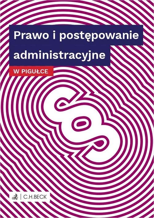 Prawo i postępowanie administracyjne w pigułce