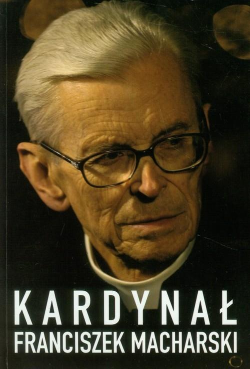 Kardynał Franciszek Macharski Wołącewicz Hubert