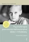 Psychoterapia poznawczo-behawioralna dzieci i młodzieży. Przewodnik praktyka