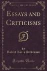 Essays and Criticisms (Classic Reprint) Stevenson Robert Louis