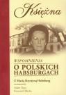 Księżna Wspomnienia o polskich Habsburgach