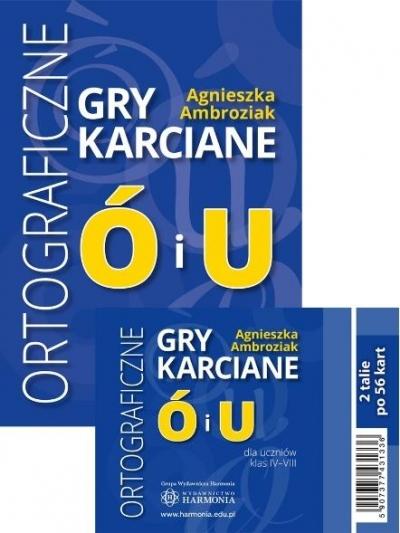 Ortograficzne gry karciane Ó i U dla klas 4-8 Agnieszka Ambroziak