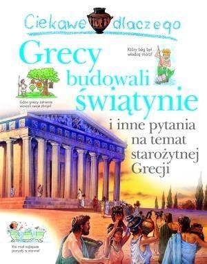Ciekawe dlaczego grecy budowali świątynie i inne pytania na temat starożytnej Grecji Macdonald Fiona