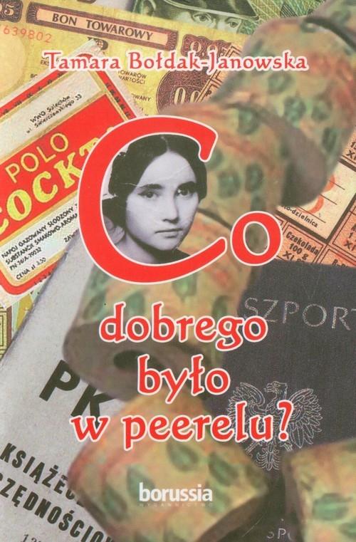 Co dobrego było w PRL-u Bołdak-Janowska Tamara