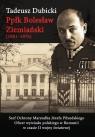 Ppłk Bolesław Ziemiański (1901-1976) Szef Ochrony Marszałka Józefa Dubicki Tadeusz