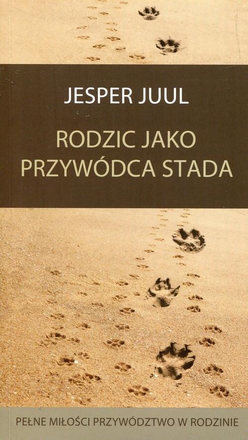 Rodzic jako przywódca stada Juul Jesper