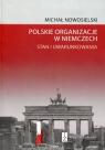 Polskie organizacje w Niemczech Stan i uwarunkowania Nowosielski Michał