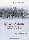 Ignacy Walicki zesłaniec 1863 roku i sadownik w Rosji
