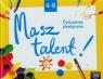 Do dzieła! 4-6 Ćwiczenia plastyczne Masz talent
