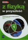 Z fizyką w przyszłość 1 Podręcznik Zakres rozszerzonySzkoła Fiałkowska Maria, Sagnowska Barbara, Salach Jadwiga