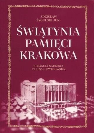 Świątynia pamięci Krakowa Zdzisław Żygulski Jun.