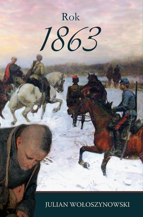 Rok 1863 Wołoszynowski Julian