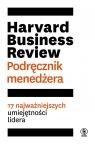Harvard Business Review. Podręcznik menedżera praca zbiorowa