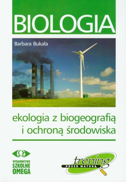 Biologia Ekologia z biogeografią i ochroną środowiska Bukała Barbara
