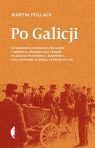 Po Galicji. O chasydach, Hucułach, Polakach i ...