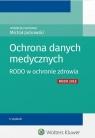 Ochrona danych medycznych RODO w ochronie zdrowia Jackowski Michał